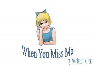 When You Miss Me Michael Allen